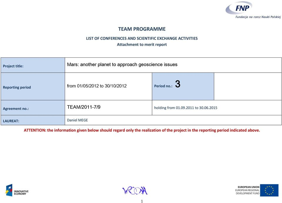 Period no.: 3 Agreement no.: TEAM/2011-7/9 holding from 01.09.2011 to 30.06.