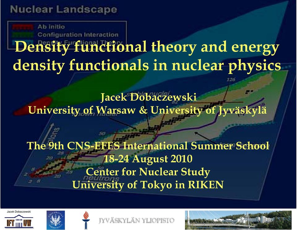 Jyväskylä The 9th CNS-EFES International Summer School