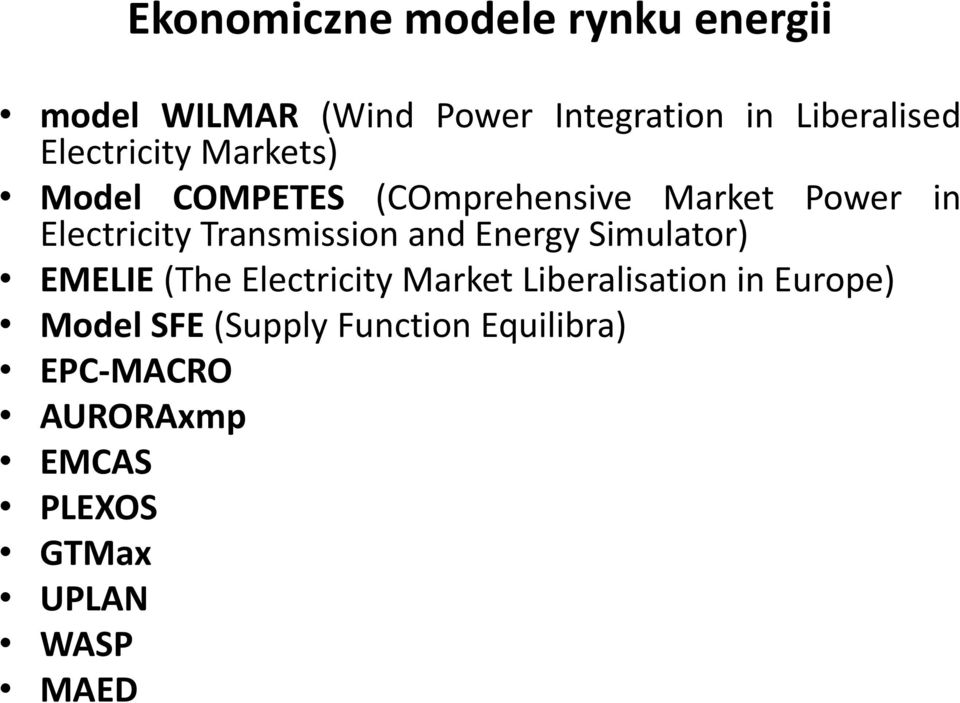 Transmission and Energy Simulator) EMELIE (The Electricity Market Liberalisation in