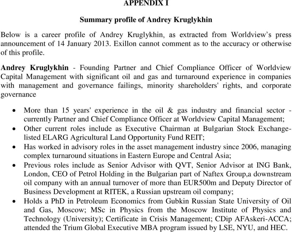 Andrey Kruglykhin - Founding Partner and Chief Compliance Officer of Worldview Capital Management with significant oil and gas and turnaround experience in companies with management and governance