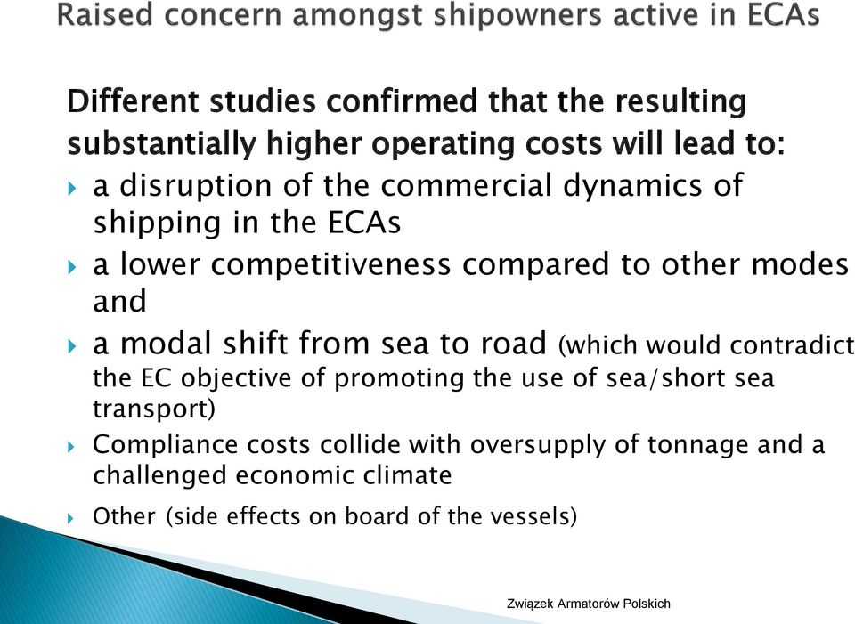 from sea to road (which would contradict the EC objective of promoting the use of sea/short sea transport)