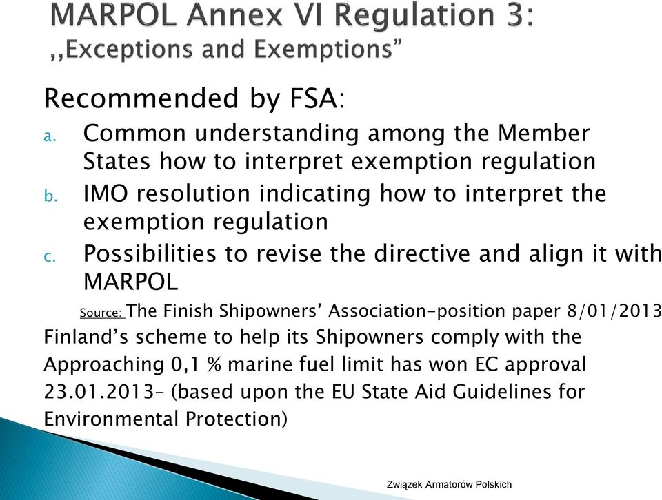 Possibilities to revise the directive and align it with MARPOL Source: The Finish Shipowners Association-position paper