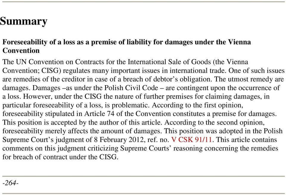 Damages as under the Polish Civil Code are contingent upon the occurrence of a loss.