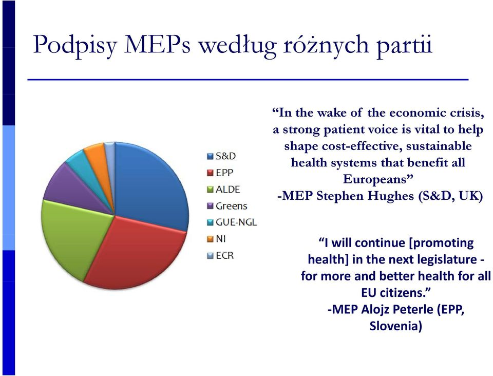 Europeans --MEP Stephen Hughes (S&D, UK) I will continue [promoting health] in the next