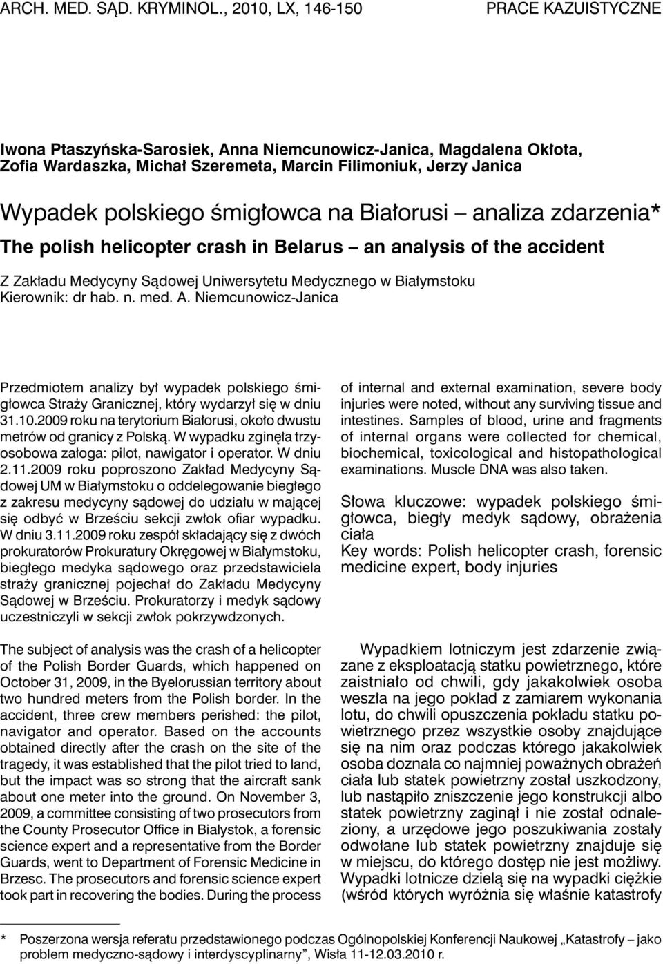 śmigłowca na Białorusi analiza zdarzenia* The polish helicopter crash in Belarus an analysis of the accident Z Zakładu Medycyny Sądowej Uniwersytetu Medycznego w Białymstoku Kierownik: dr hab. n. med.