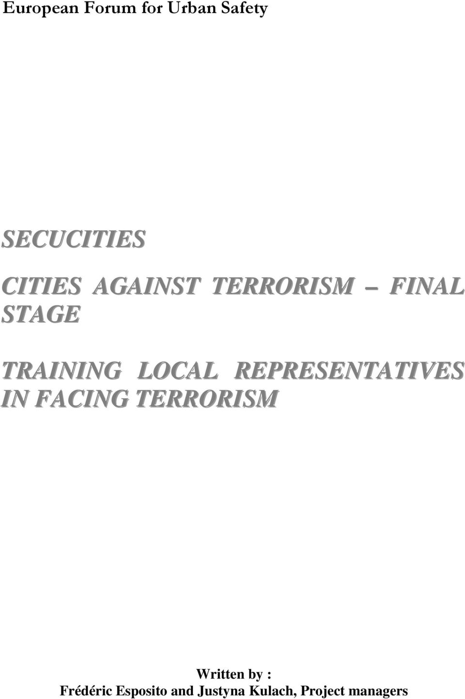 REPRESENTATIVES IN FACING TERRORISM Written by :