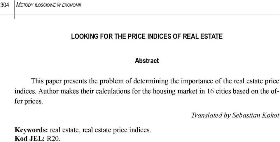 Author makes their calculations for the housing market in 16 cities based on the offer