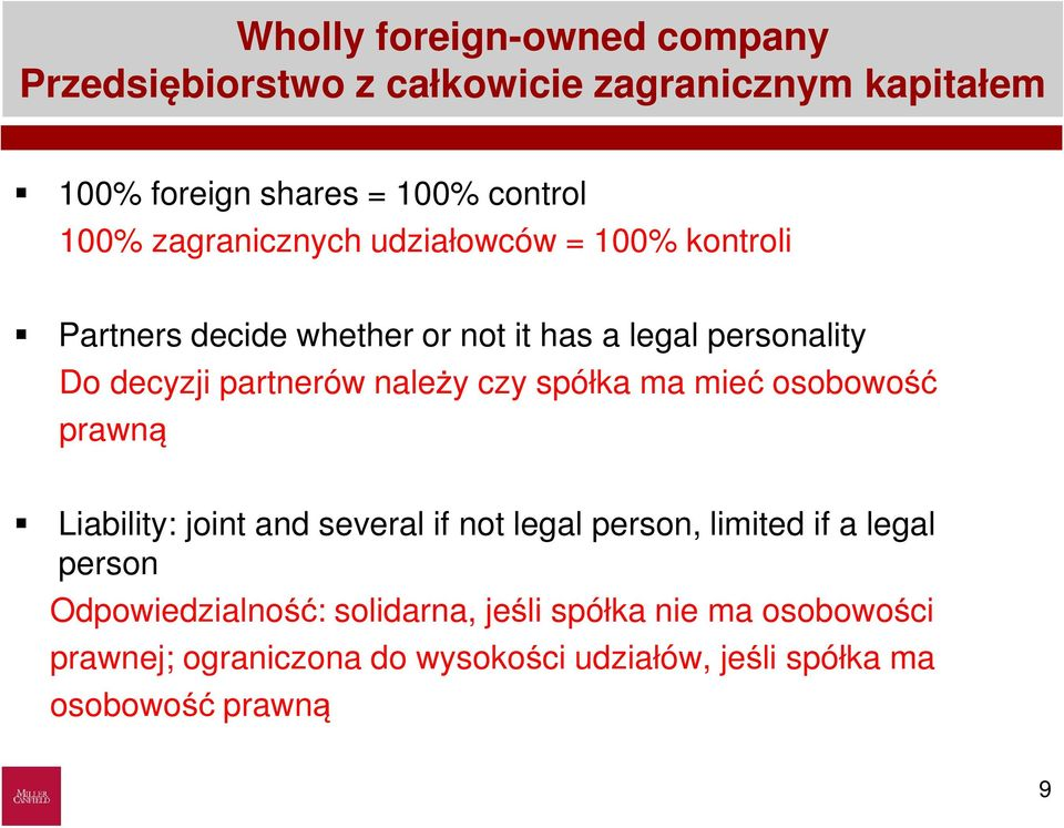 należy czy spółka ma mieć osobowość prawną Liability: joint and several if not legal person, limited if a legal person