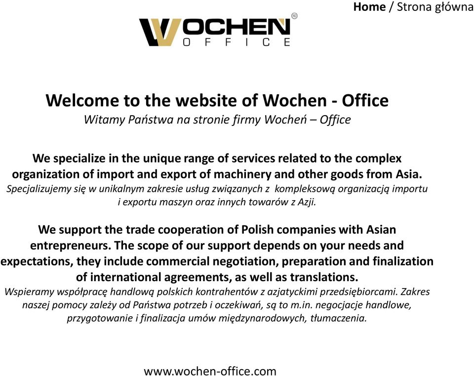 We support the trade cooperation of Polish companies with Asian entrepreneurs.