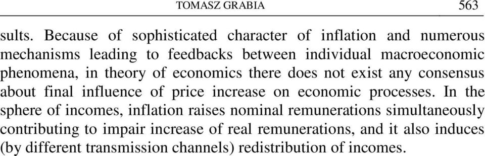 phenomena, in theory of economics there does not exist any consensus about final influence of price increase on economic