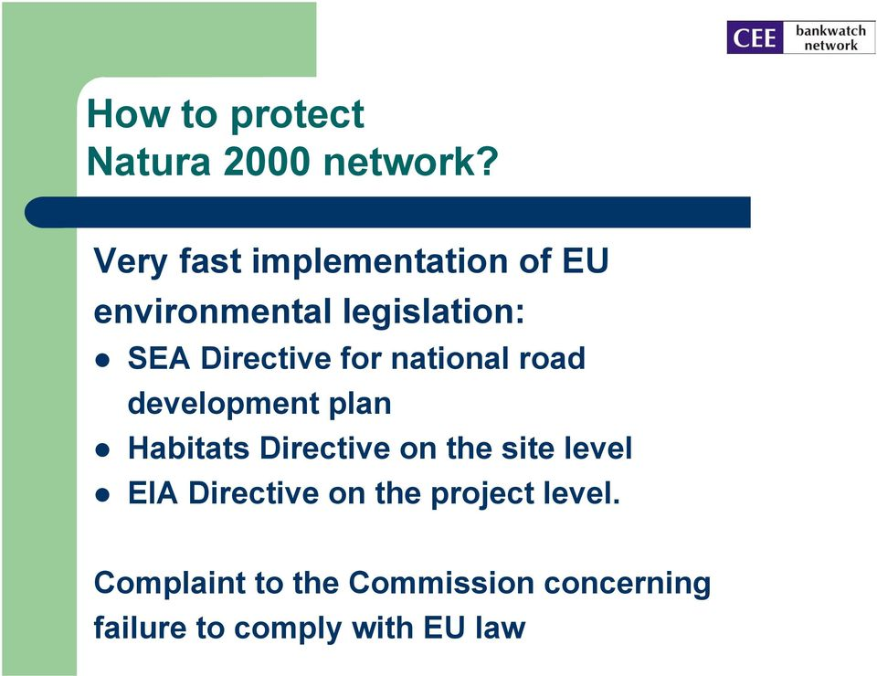 Directive for national road development plan Habitats Directive on the