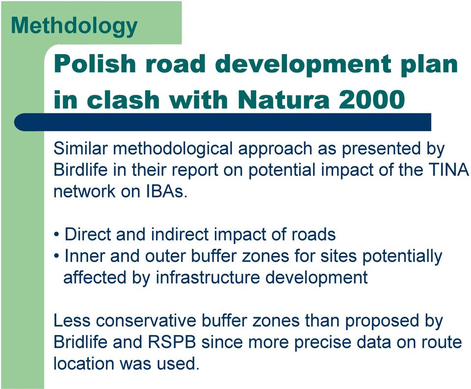 Direct and indirect impact of roads Inner and outer buffer zones for sites potentially affected by