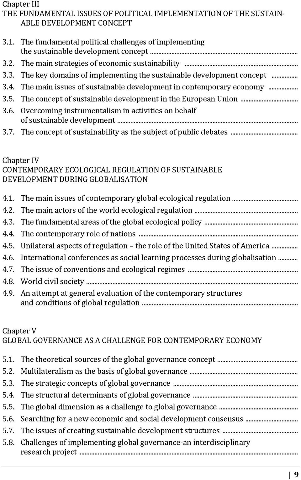 The main issues of sustainable development in contemporary economy... 3.5. The concept of sustainable development in the European Union... 3.6.