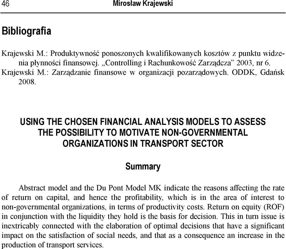 USING THE CHOSEN FINANCIAL ANALYSIS MODELS TO ASSESS THE POSSIBILITY TO MOTIVATE NON-GOVERNMENTAL ORGANIZATIONS IN TRANSPORT SECTOR Summary Abstract model and the Du Pont Model M indicate the reasons