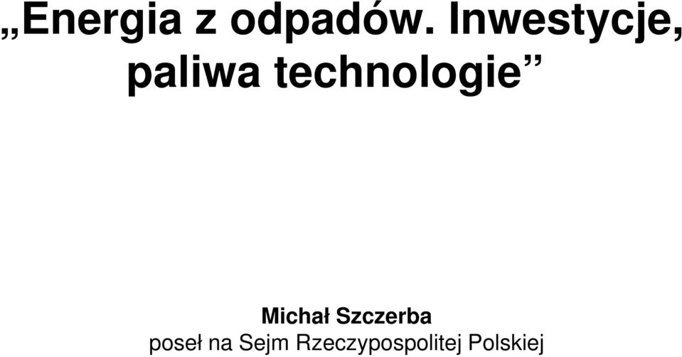 technologie Michał