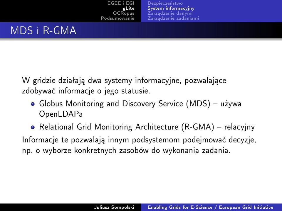 Globus Monitoring and Discovery Service (MDS) u»ywa OpenLDAPa Relational Grid