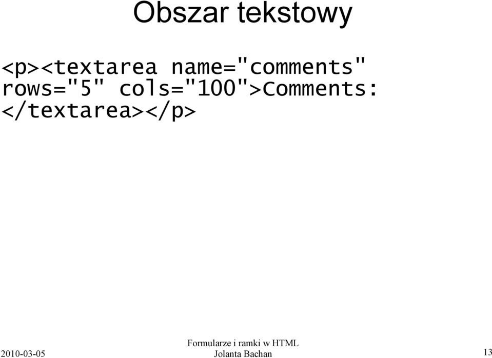 "name=""comments"" rows=""5"""