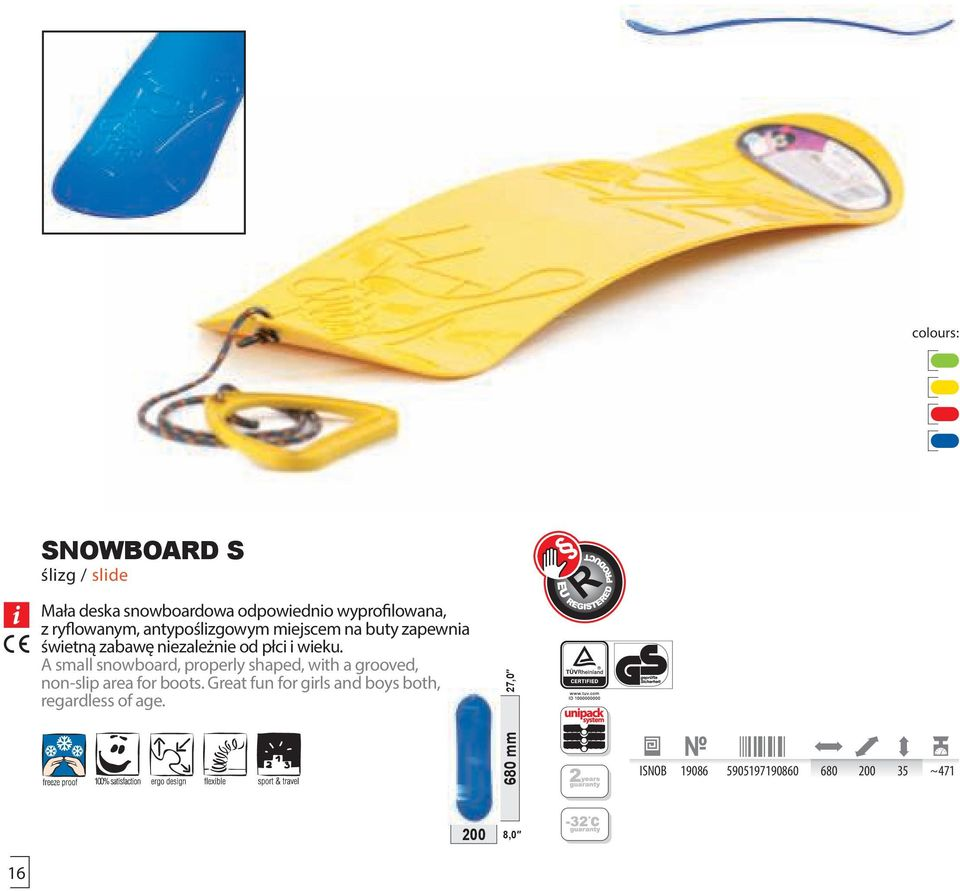 A small snowboard, properly shaped, with a grooved, non-slip area for boots.