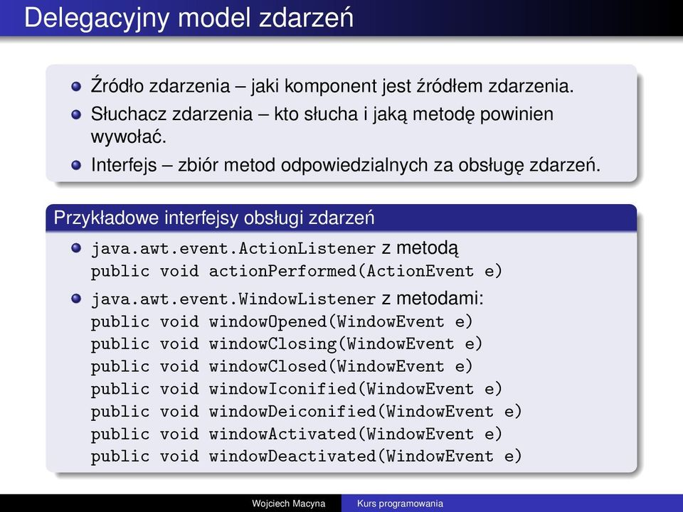 actionlistener z metoda public void actionperformed(actionevent