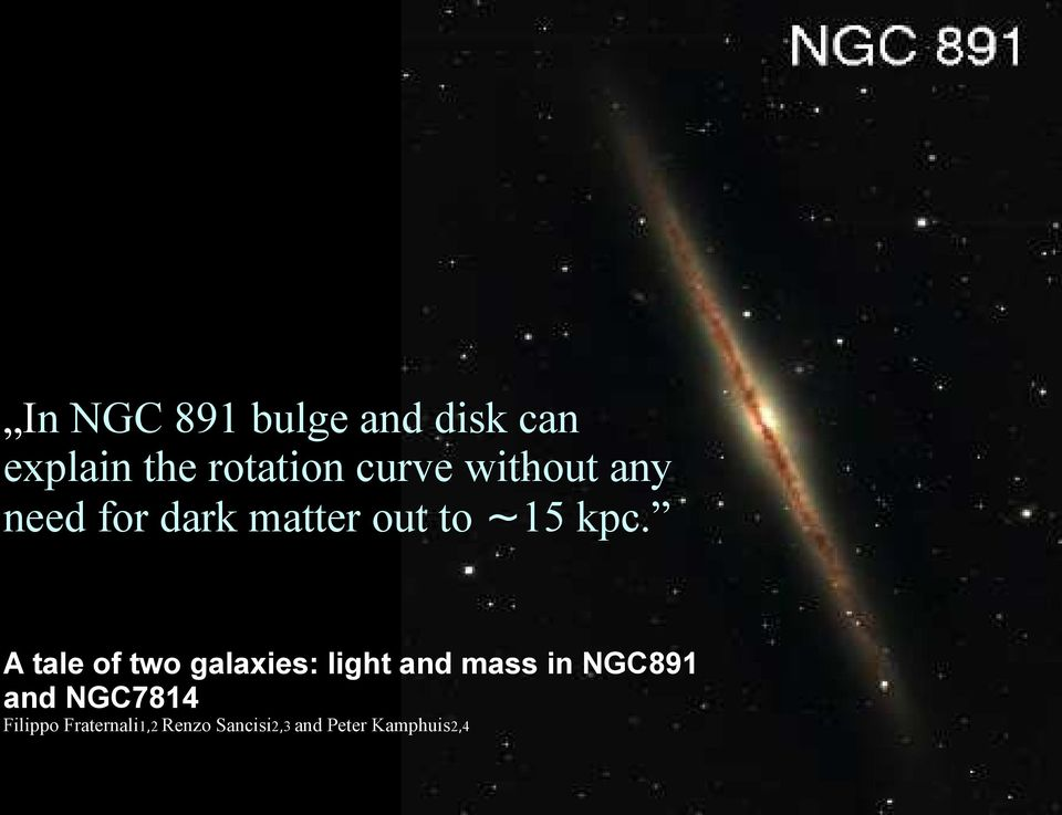A tale of two galaxies: light and mass in NGC891 and