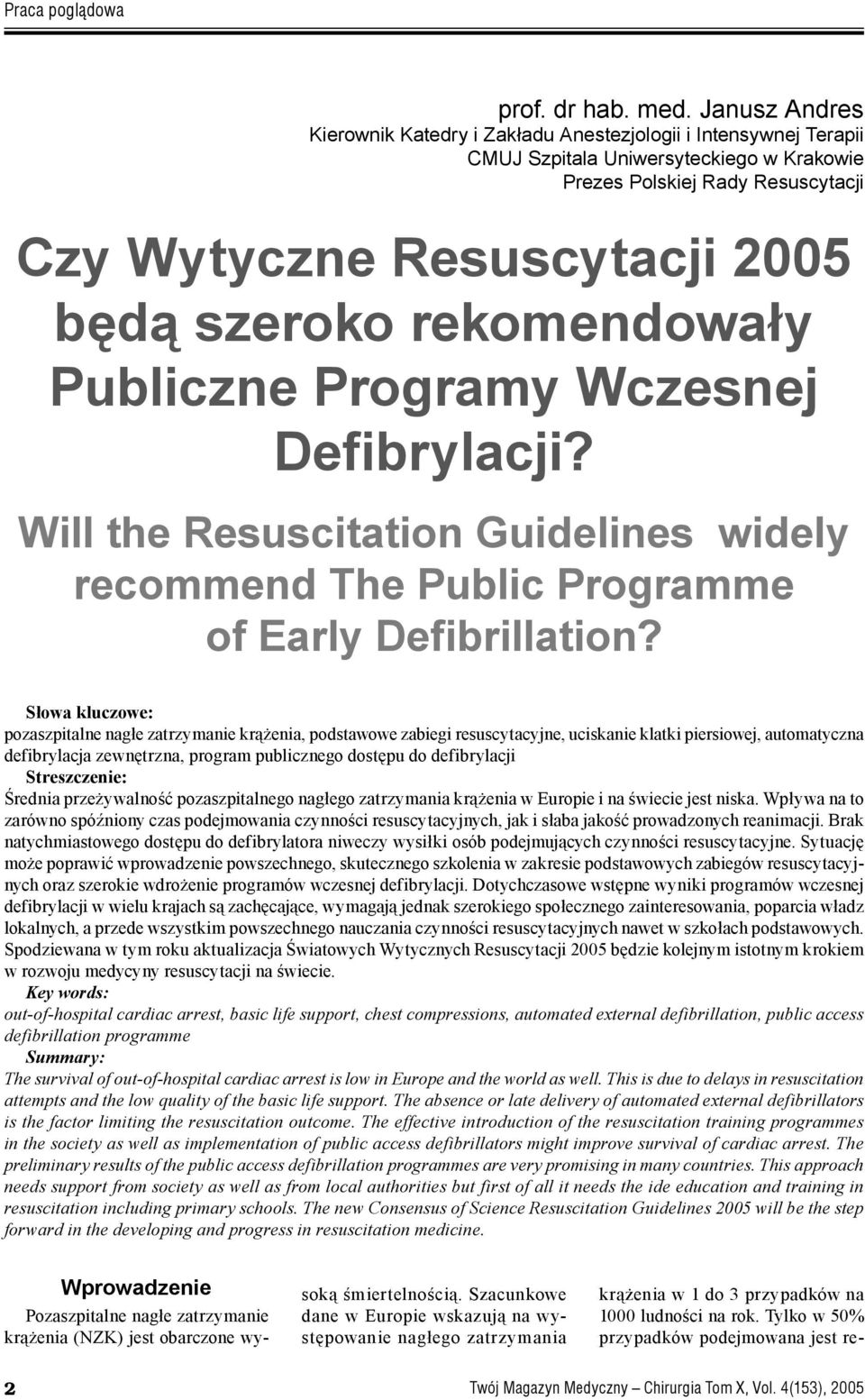 rekomendowały Publiczne Programy Wczesnej Defibrylacji? Will the Resuscitation Guidelines widely recommend The Public Programme of Early Defibrillation?
