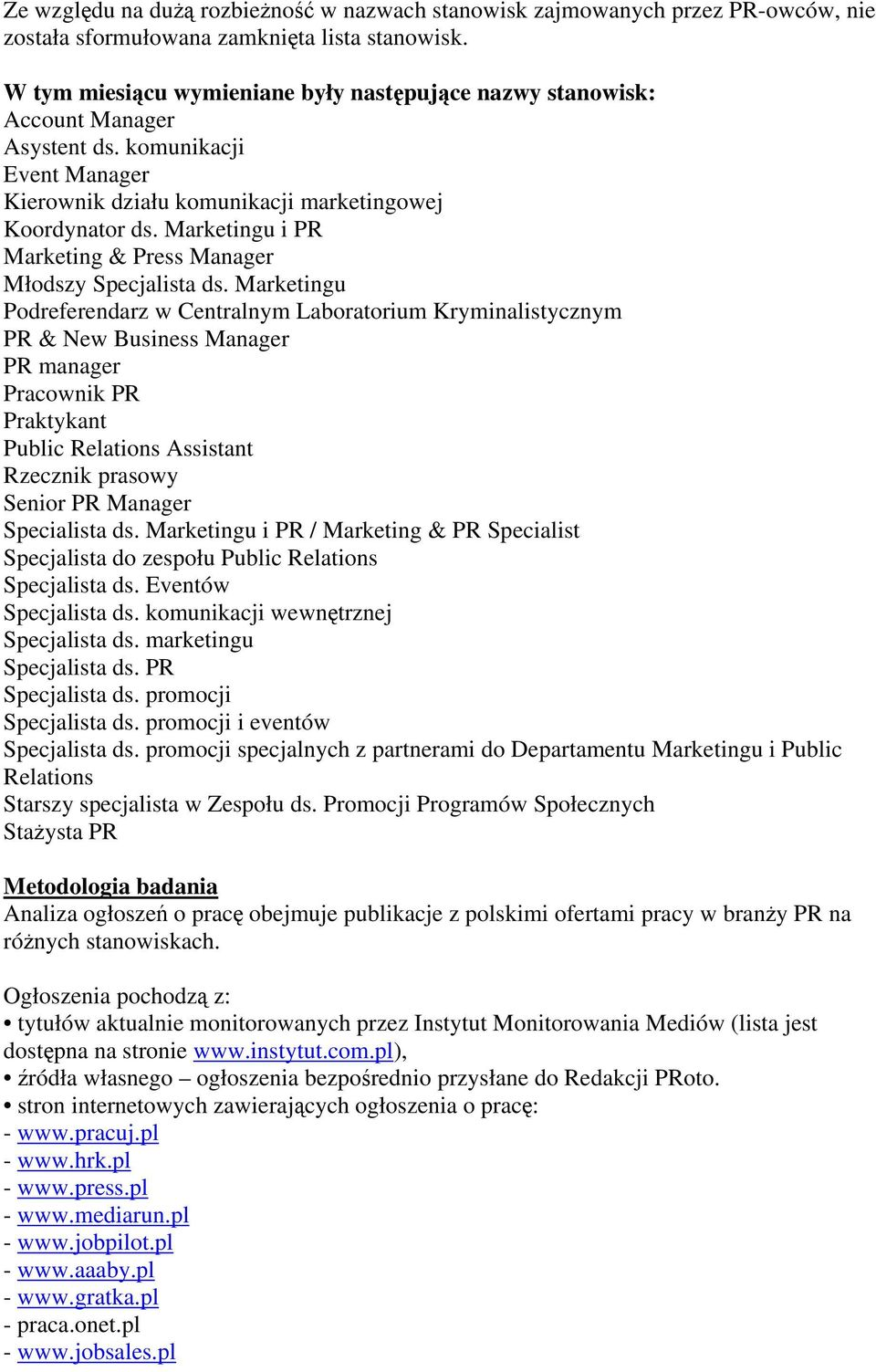 Marketingu i PR Marketing & Press Manager Młodszy Specjalista ds.