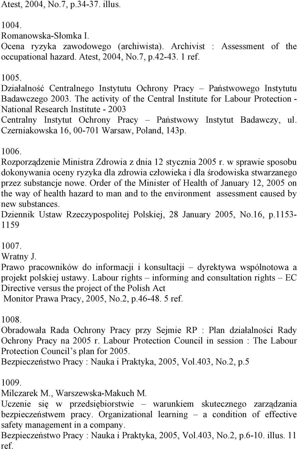 The activity of the Central Institute for Labour Protection - National Research Institute - 2003 Czerniakowska 16, 00-701 Warsaw, Poland, 143p. 1006.