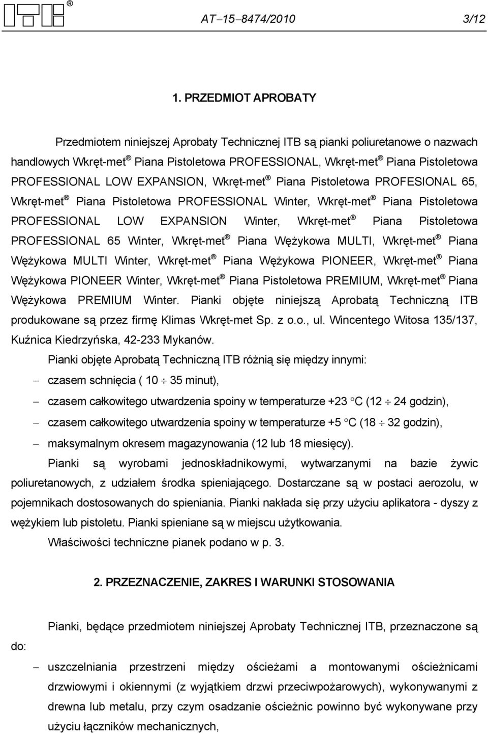 EXPANSION, Wkręt-met Piana Pistoletowa PROFESIONAL 65, Wkręt-met Piana Pistoletowa PROFESSIONAL Winter, Wkręt-met Piana Pistoletowa PROFESSIONAL LOW EXPANSION Winter, Wkręt-met Piana Pistoletowa