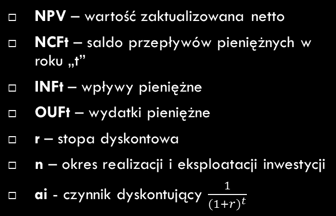 Metody dyskontowe NCFt = INFt - OUFt NPV n NCFt
