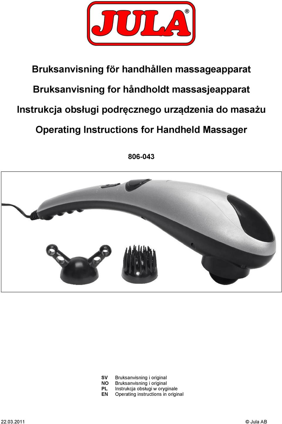 Instructions for Handheld Massager 806-043 SV NO PL EN Bruksanvisning i original