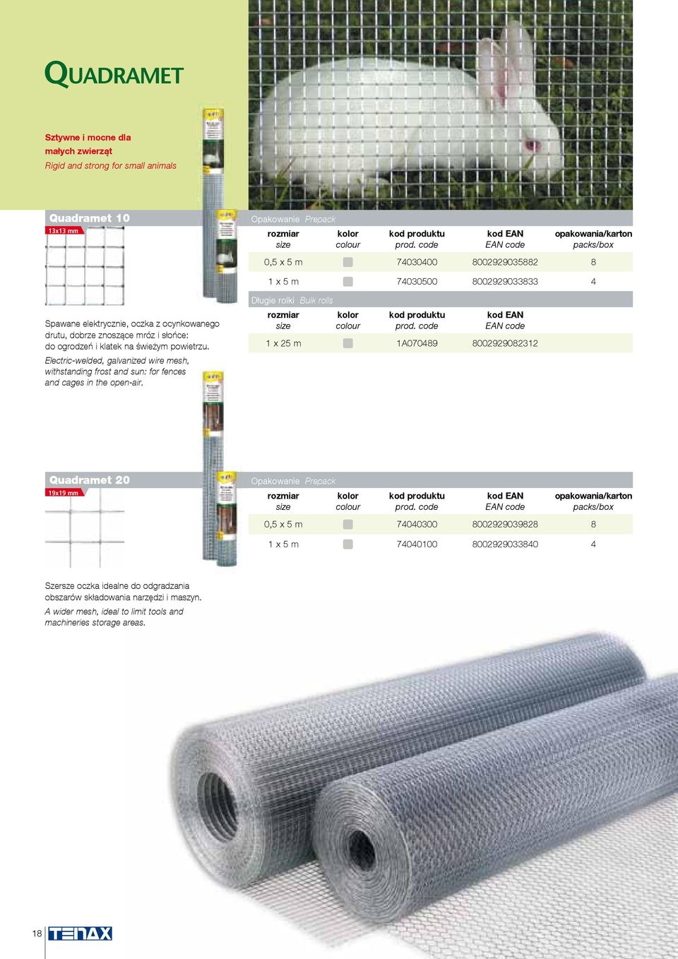 Electric-welded, galvanized wire mesh, withstanding frost and sun: for fences and cages in the open-air.