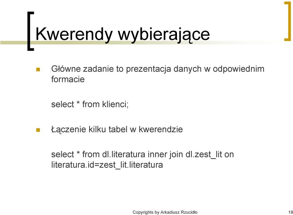 w kwerendzie select * from dl.literatura inner join dl.