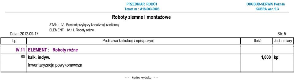 11. Roboty róŝne Data : 2012-09-17 Str: 5 IV.