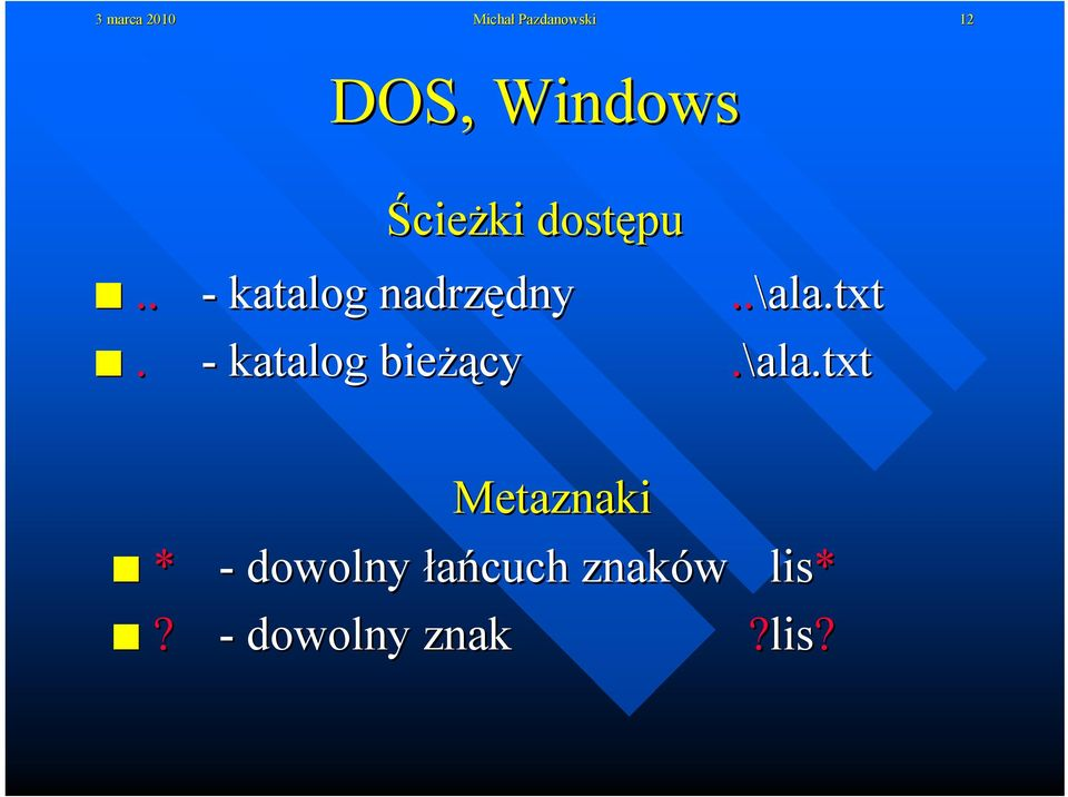 DOS, Windows - katalog bieżący.\ala.txt *?