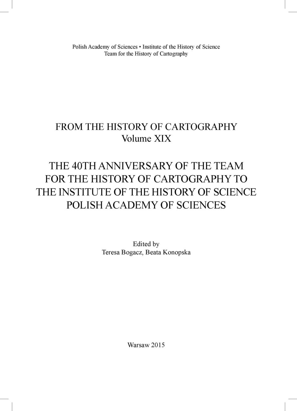 40TH ANNIVERSARY OF THE TEAM FOR THE HISTORY OF CARTOGRAPHY TO THE
