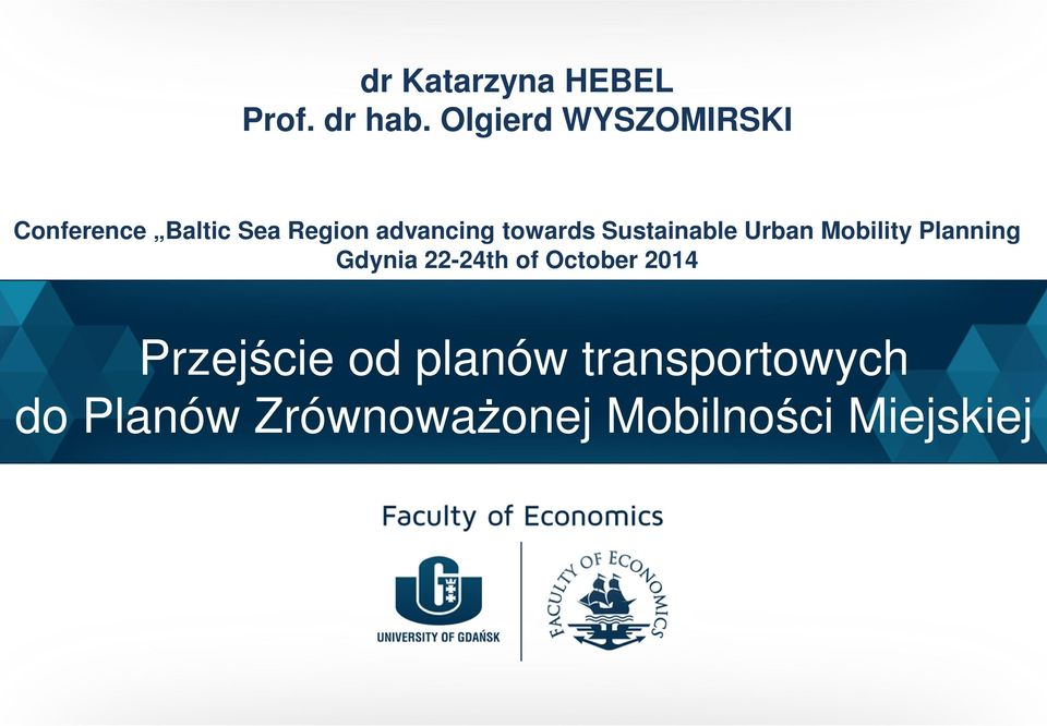 towards Sustainable Urban Mobility Planning Gdynia 22-24th of