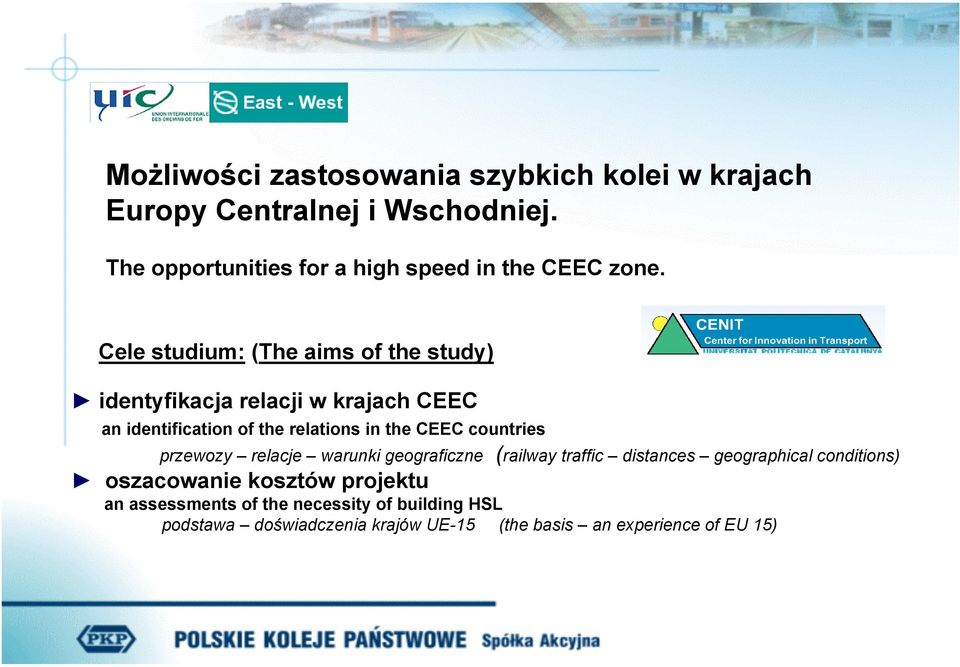 Cele studium: (The aims of the study) identyfikacja relacji w krajach CEEC an identification of the relations in the CEEC