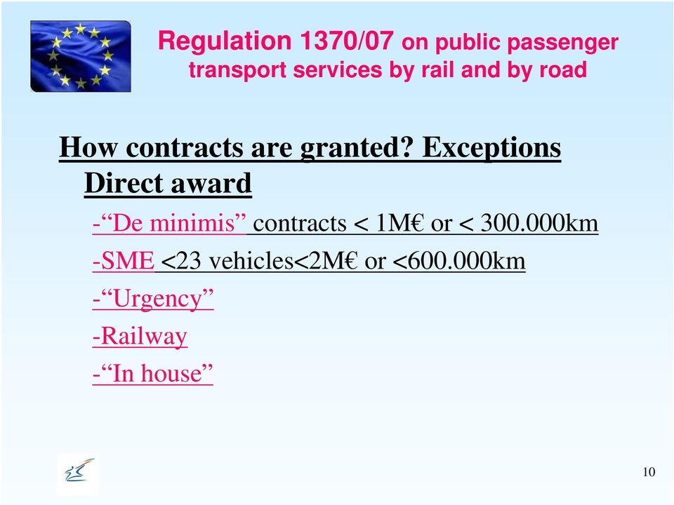 Exceptions Direct award - De minimis contracts < 1M or <
