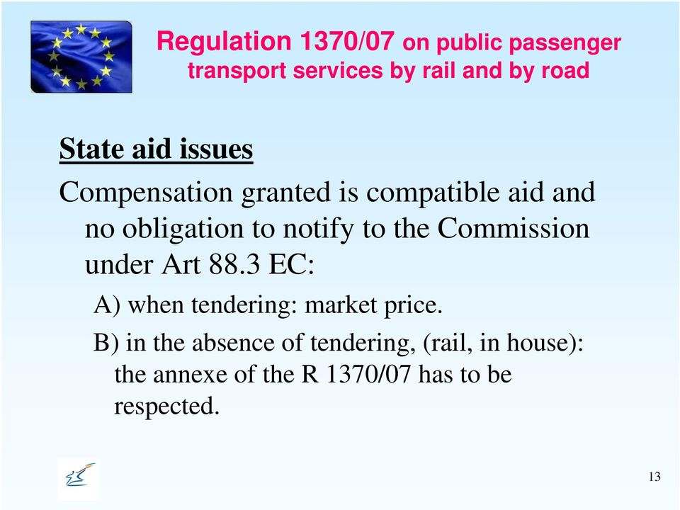 the Commission under Art 88.3 EC: A) when tendering: market price.