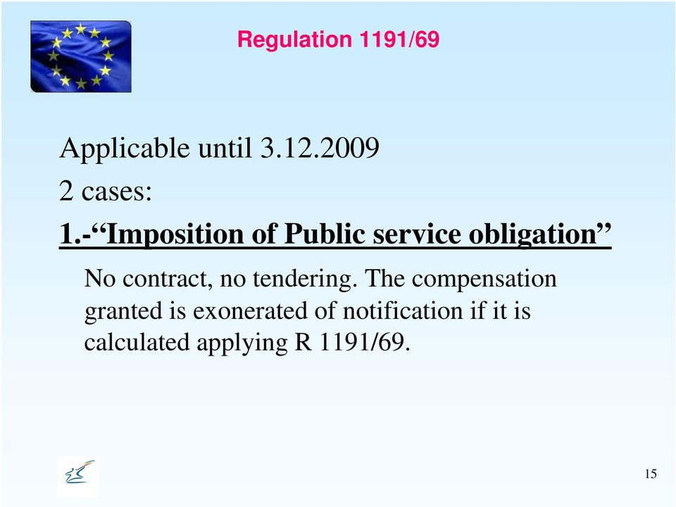 - Imposition of Public service obligation No contract,