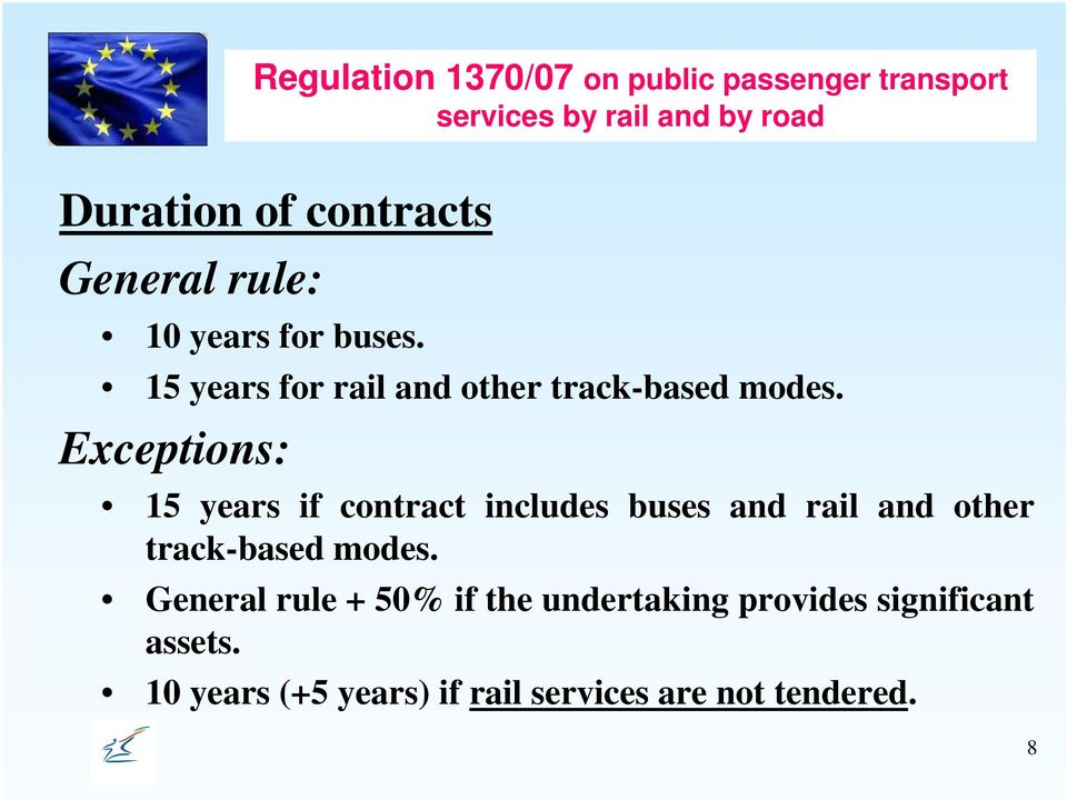 Exceptions: 15 years if contract includes buses and rail and other track-based modes.