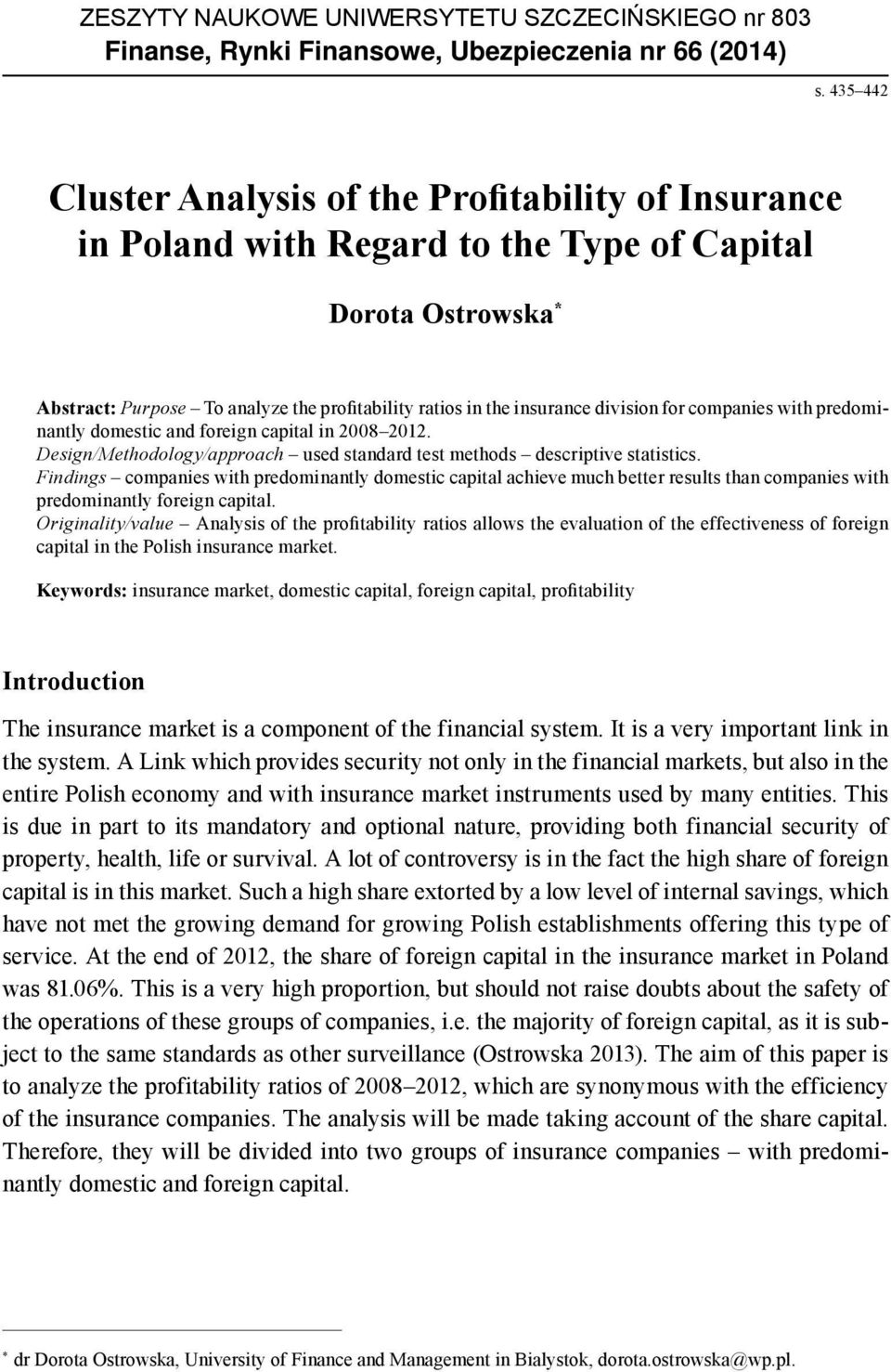 division for companies with predominantly domestic and foreign capital in 2008 2012. Design/Methodology/approach used standard test methods descriptive statistics.