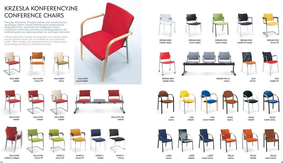 Precise execution, finesse of framework and colourful fabric are the features of this line of conference and auditorium chairs.