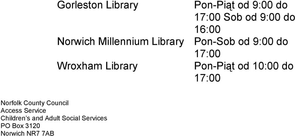 Library Pon-Piąt od 10:00 do 17:00 Norfolk County Council Access