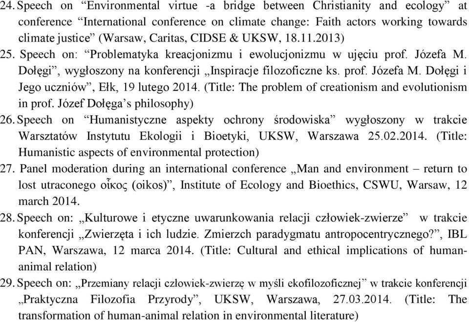 (Title: The problem of creationism and evolutionism in prof. Józef Dołęga s philosophy) 26.