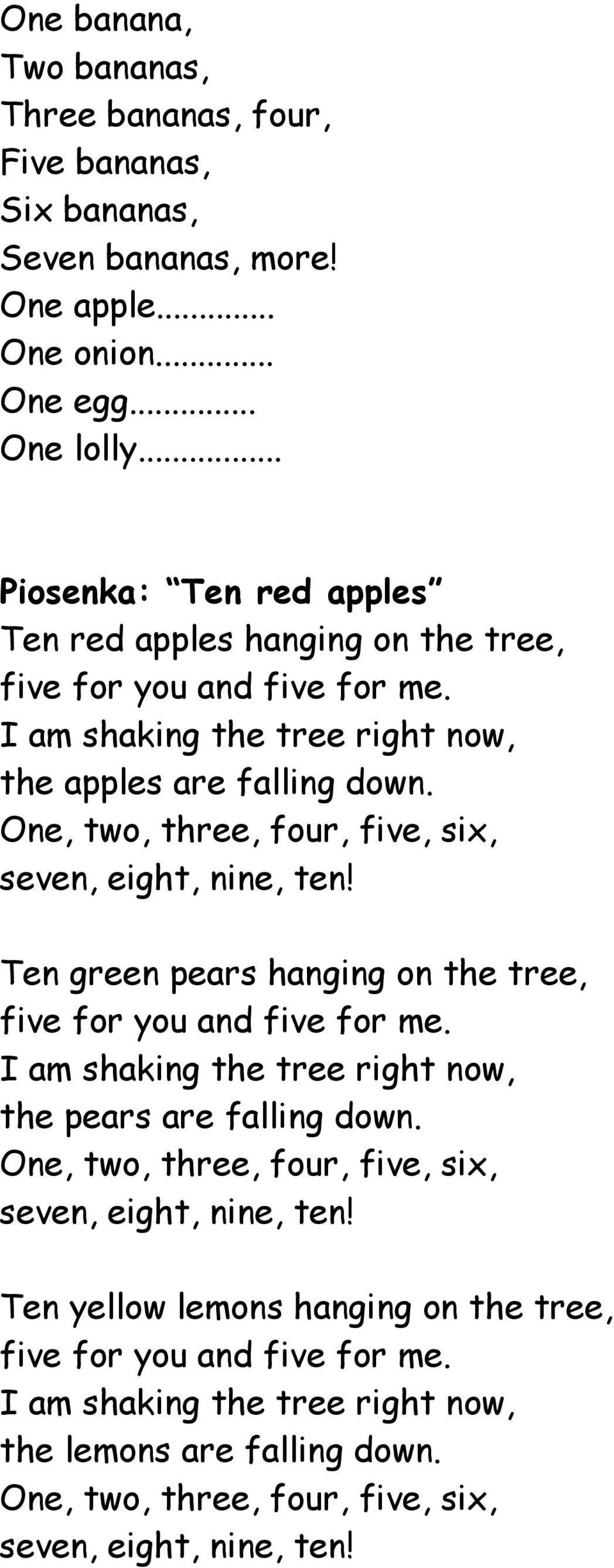One, two, three, four, five, six, seven, eight, nine, ten! Ten green pears hanging on the tree, five for you and five for me.