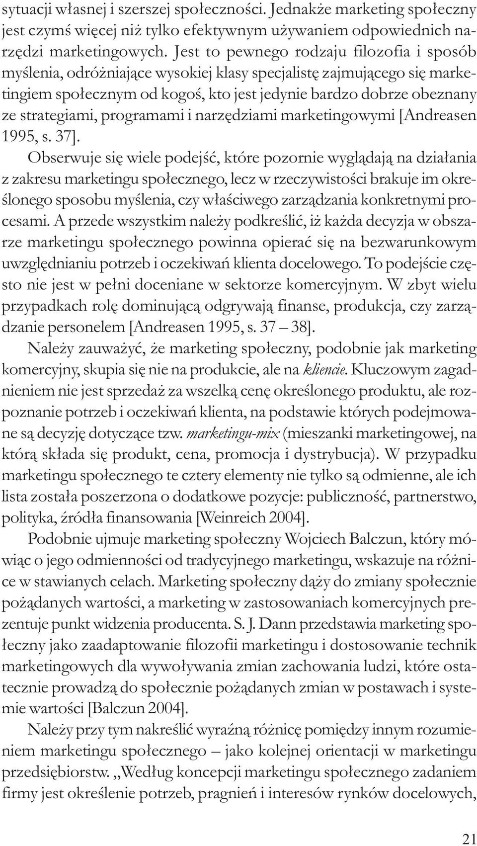 programami i narzêdziami marketingowymi [Andreasen 1995, s. 37].