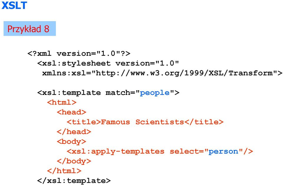 "org/1999/xsl/transform""> <xsl:template match=""people""> <html>"