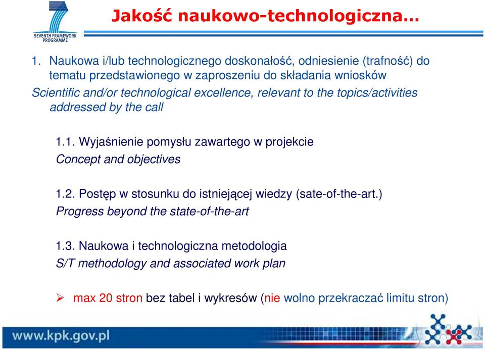 technological excellence, relevant to the topics/activities addressed by the call 1.