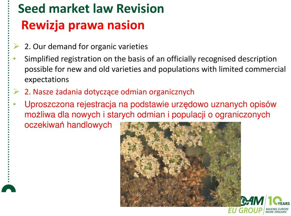 possible for new and old varieties and populations with limited commercial expectations 2.